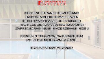 Veliki in mali bazen bosta od petka 11.09. (od 20. ure) do nedelje 13.09. (do 12. ure) zaprta